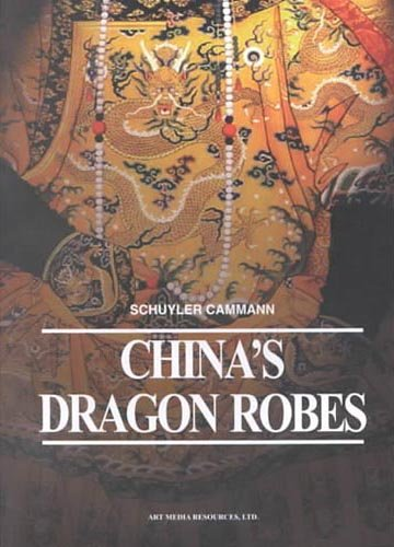 China's Dragon Robes (Art Media Scholarly Reprints)