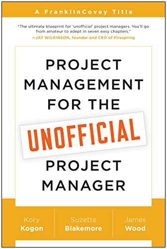 Project Management for the Unofficial Project Manager: A FranklinCovey Title por Kory Kogon
