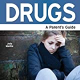 Drugs: A Parent's Guide (Stamford House Publishers)