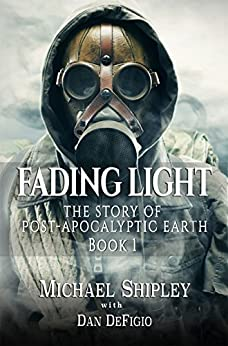 Fading Light Book 1: Post-Apocalyptic Fantasy Fiction by [Shipley, Michael]