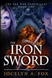 The Iron Sword (The Fae War Chronicles Book 1) by Jocelyn Fox