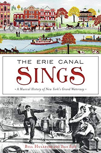 The Erie Canal Sings: A Musical History of New York's Grand Waterway