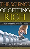 The Science of Getting Rich: Classic Self Help Book for Success (Illustrated)