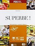 Superbe! Restauration: cuisine et service. Per gli Ist. professionali alberghieri. Con CD-ROM. Con espansione online