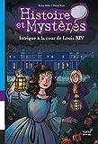 """Afficher """"Histoire et mystères n° 1 Intrigue à la cour de Louis XIV"""""""
