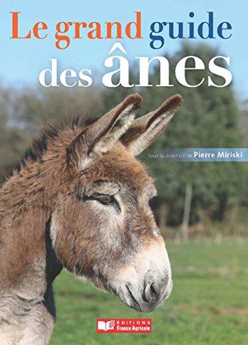 Le grand guide des ânes (FA.ENV.AGRICOLE)