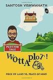 Wottaplot!: Piece of Land vs. Peace of Mind