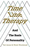 Time Line Therapy and the Basis of Personality (Pedagogy for a Changing World)