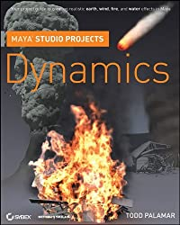 Maya Studio Projects: Dynamics by Todd Palamar (2009-11-02)