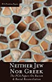 Neither Jew Nor Greek: The PCA Papers on Racism & Racial Reconciliation (PCA Position Papers Book 3)