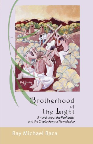 Brotherhood of the Light: The Penitentes and Crypto-jews of New Mexico