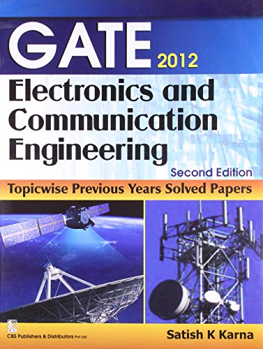 Gate 2012: Electronics and Communication Engineering: Topicwise Previous Years Solved Papers