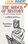 The Shock of History: Religion, Memor...