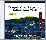 Naturgeräusche zur Entspannung - Walgesang ohne Musik - Walgesänge - Walgeräusche mit Meeresrauschen auf CD - Tierger