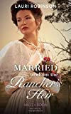 Married To Claim The Rancher's Heir (Historical)