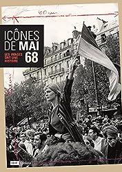 Icônes de Mai 68 - Les images ont une histoire