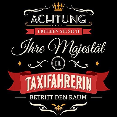 Fashionalarm Damen T-Shirt - Ihre Majestät die Taxifahrerin betritt den Raum | Fun Shirt mit Spruch als Geschenk Idee für Job Arbeit Beruf Schwarz