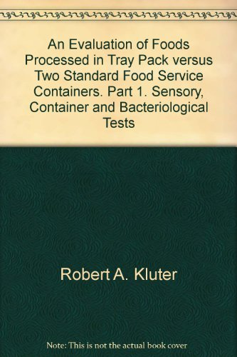 An Evaluation of Foods Processed in Tray Pack versus Two Standard Food Service Containers. Part 1. Sensory, Container and Bacteriological Tests Food-service-container