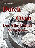 Dutch Oven Der Alleskönner: Mit 110 Rezepten