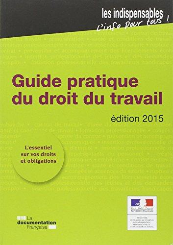 Guide pratique du droit du travail - Edition 2015