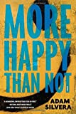 More Happy Than Not by Silvera, Adam (June 2, 2015) Hardcover