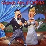 Grands Airs d'Opéra pour Petites Oreilles