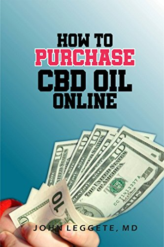 HOW TO PURCHASE CBD OIL ONLINE: all you need to know about buying cbd oil online. the dos and dont (English Edition)
