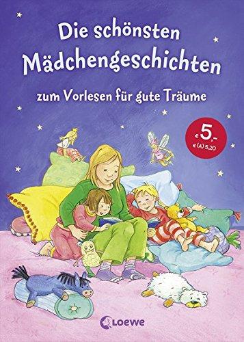Die schönsten Mädchengeschichten zum Vorlesen für gute Träume