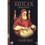 Le vatican : 2000 ans d'histoire - Le Saint Siege