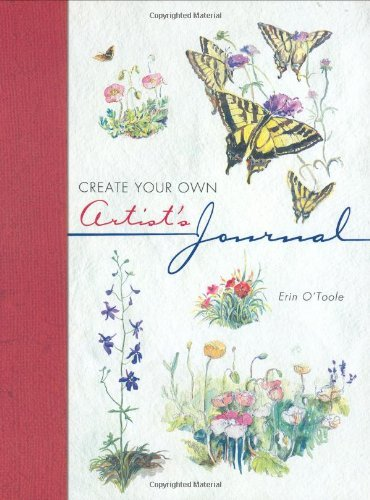 Create Your Own Artist's Journal by Erin O'Toole (2002-06-02)
