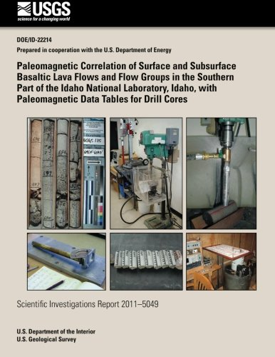 Paleomagnetic Correlation of Surface and Subsurface Basaltic Lava Flows and Flow Groups in the Southern Part of the Idaho National Laboratory, Idaho, with Paleomagnetic Data Tables for Drill Cores por U.S. Department of the Interior