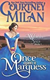 Once Upon a Marquess: Volume 1 (Worth Saga) by Courtney Milan (2015-12-08)