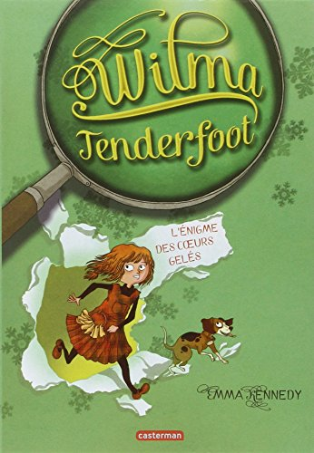 Wilma Tenderfoot, tome 1 : Wilma et l'énigme des coeurs gelés par Emma Kennedy