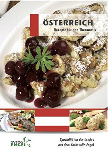 Österreich Rezepte geeignet für den Thermomix: Spezialitäten des Landes aus dem Kochstudio Engel
