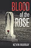 Blood of the Rose - A gripping serial killer thriller
