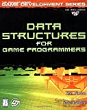 Data Structures for Game Programmers (The Premier Press Game Development Series)
