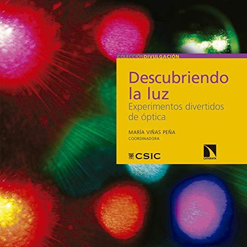 Descubriendo la luz: Experimentos divertidos de óptica (Divulgación) por María Viñas Peña