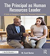 The Principal as Human Resources Leader: A Guide to Exemplary Practices for Personnel Administration