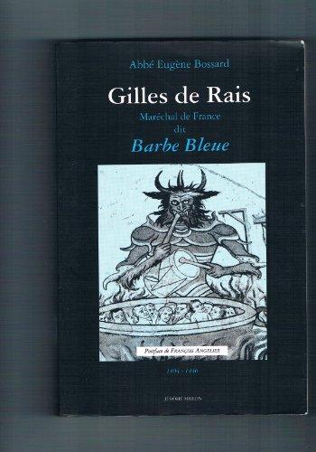 Gilles de Rais, marchal de France, dit Barbe-Bleue, 1404-1440: D'aprs des documents indits