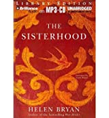 [ The Sisterhood (Library) ] By Bryan, Helen (Author) [ Apr - 2013 ] [ MP3 CD ]