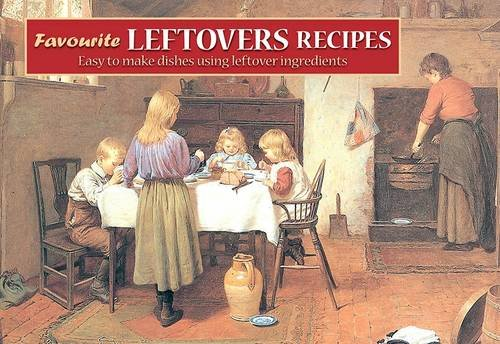 Favourite Leftovers Recipes Cover Image