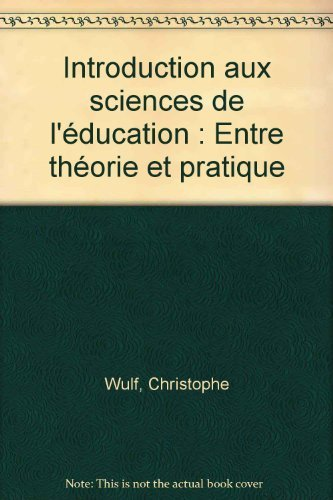Introduction aux sciences de l'éducation : Entre théorie et pratique