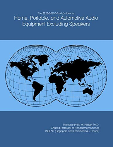 The 2020-2025 World Outlook for Home, Portable, and Automotive Audio Equipment Excluding Speakers - Automotive-audio