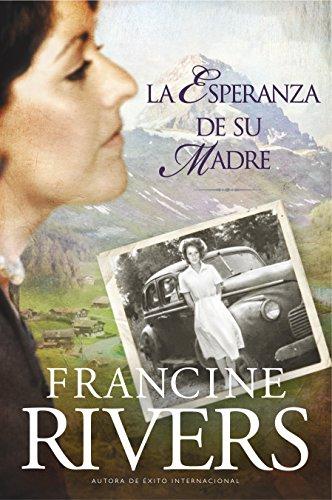 La esperanza de su madre (El legado de Marta nº 1) por Francine Rivers