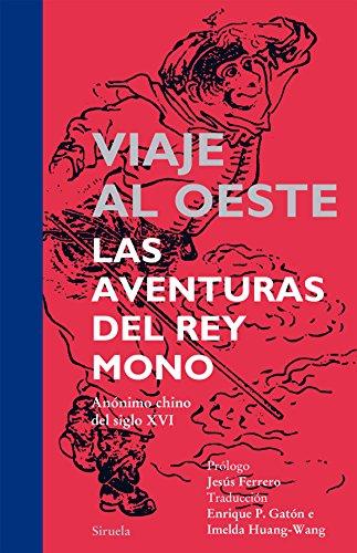 Viaje al Oeste. Las aventuras del Rey Mono (Tiempo de Clásicos nº 18) par  Anónimo chino del siglo XVI