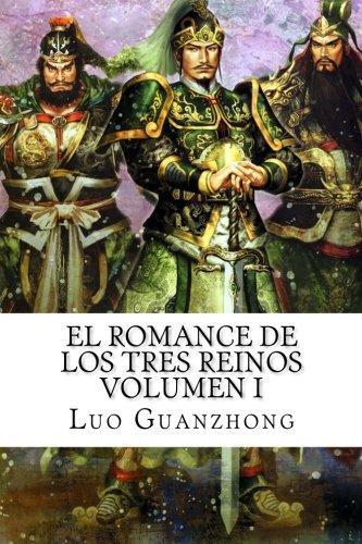 El Romance de los Tres Reinos, Volumen I: Auge y caída de Dong Zhuo: Volume 1 por Luo Guanzhong