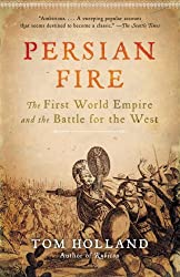 Persian Fire: The First World Empire and the Battle for the West [ PERSIAN FIRE: THE FIRST WORLD EMPIRE AND THE BATTLE FOR THE WEST BY Holland, Tom ( Author ) Jun-12-2007[ PERSIAN FIRE: THE FIRST WORLD EMPIRE AND THE BATTLE FOR THE WEST [ PERSIAN FIRE: THE FIRST WORLD EMPIRE AND THE BATTLE FOR THE WEST BY HOLLAND, TOM ( AUTHOR ) JUN-12-2007 ] By Holland, Tom ( Author )Jun-12-2007 Paperback