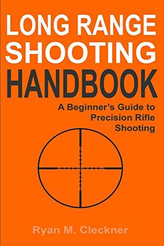 Long Range Shooting Handbook: Complete Beginner's Guide to Long Range Shooting (English Edition) por Ryan Cleckner
