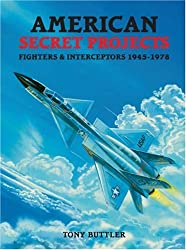 American Secret Projects: Fighters and Interceptors 1945-1978 (Secret Projects)