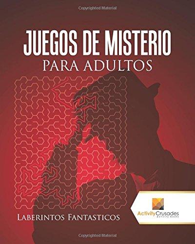 Juegos De Misterio Para Adultos : Laberintos Fantasticos por Activity Crusades